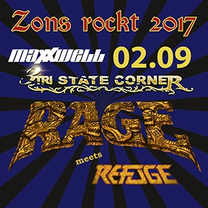 Line Up Tag 1 Zons rockt 2017 am 1.September mit Maxxwell, Tri Star Corner, Rage meets Refuge